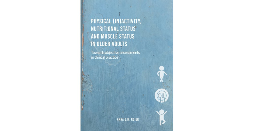Physical (in)activity, nutritional status and muscle status in older adults Towards objective assessments in clinical practice