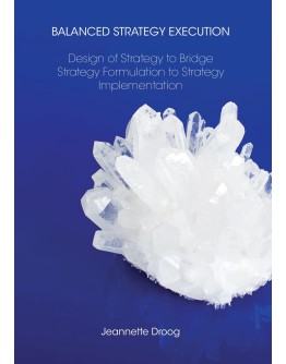 Balanced Strategy Execution Design of Strategy to Bridge Strategy Formulation to Strategy Implementation