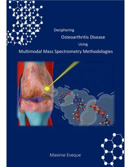 Deciphering osteoarthritis disease using multimodal mass spectrometry methodologies