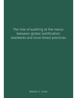 The role of auditing at the nexus between global certification standards and local forest practices