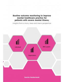 Routine outcome monitoring to improve mental healthcare practice for patients with severe mental illness; insights from a micro, meso and macro perspective
