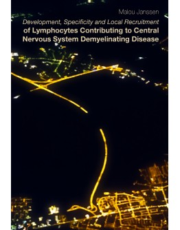 Development, Specificity and Local Recruitment of Lymphocytes Contributing to Central Nervous System Demyelinating Disease