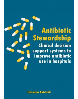 Antibiotic Stewardship Clinical decision support systems to improve antibiotic use in hospitals