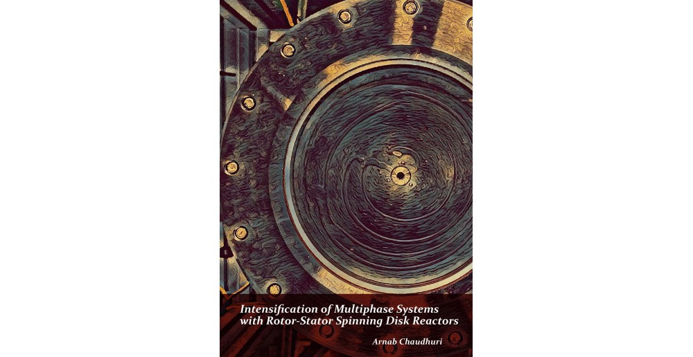 Intensification of Multiphase Systems with Rotor-Stator Spinning Disk Reactors