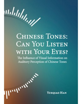 Chinese Tones: Can You Listen with Your Eyes? The Influence of Visual Information on Auditory Perception of Chinese Tones