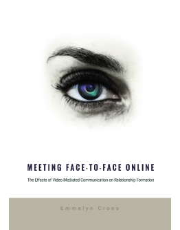 Meeting Face-to-Face Online. The Effects of Video-Mediated Communication on Relationship Formation