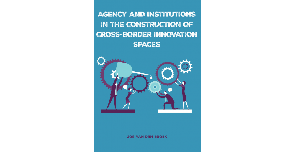 Agency and institutions in the construction of cross-border innovation spaces