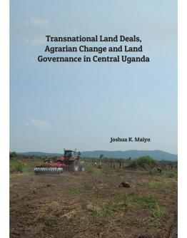 Transnational Land Deals, Agrarian Change and Land Governance in Central Uganda