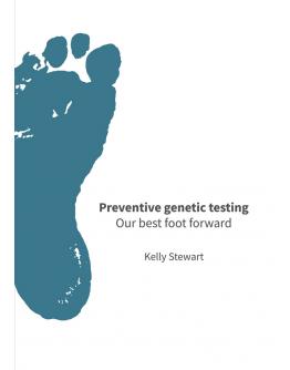 Preventive genetic testing Our best foot forward