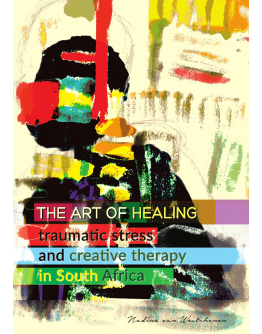 The art of healing: Traumatic stress and creative therapy in South Africa