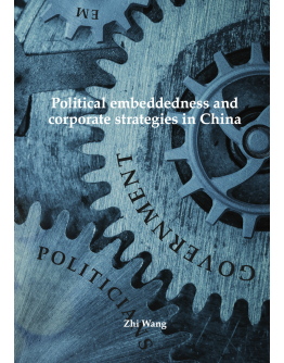 Political embeddedness and corporate strategies in China